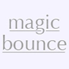 Magic Bounce